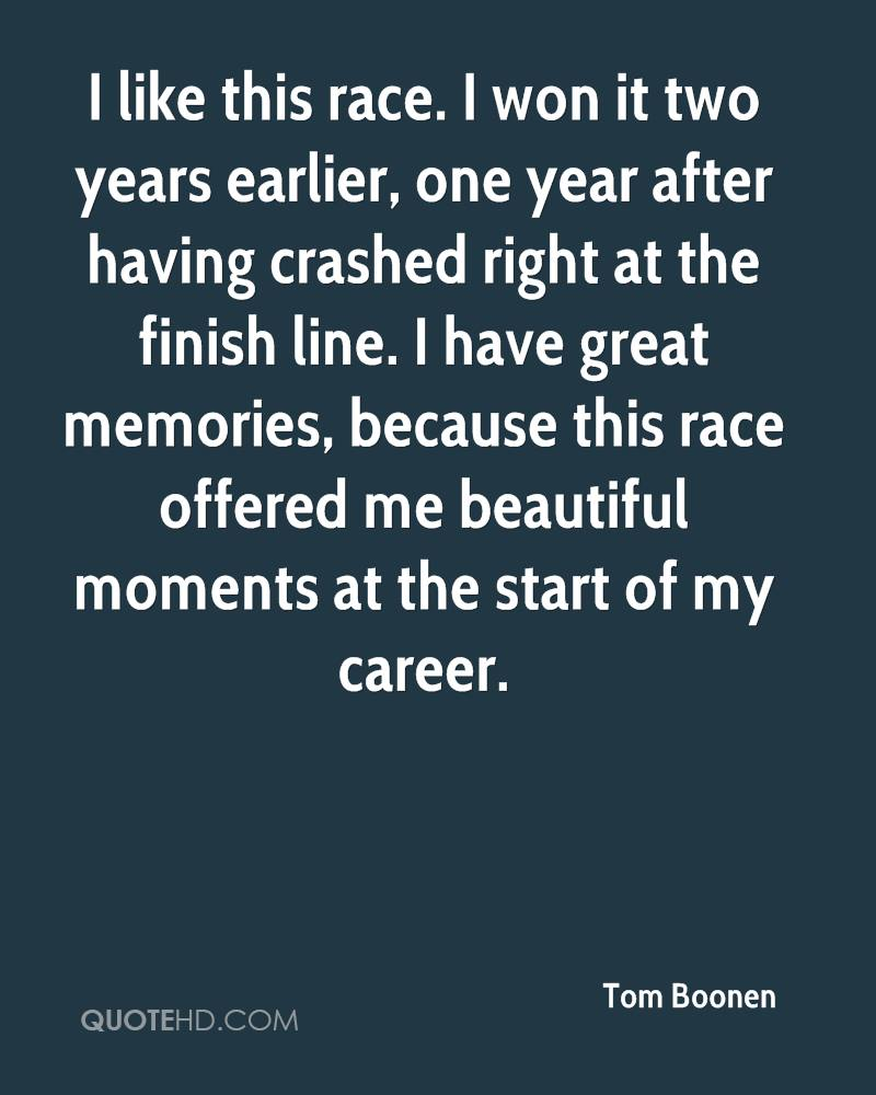 I like this race. I won it two years earlier, one year after having crashed right at the finish line. I have great memories, because this race offered me beautiful moments at the start of my career.