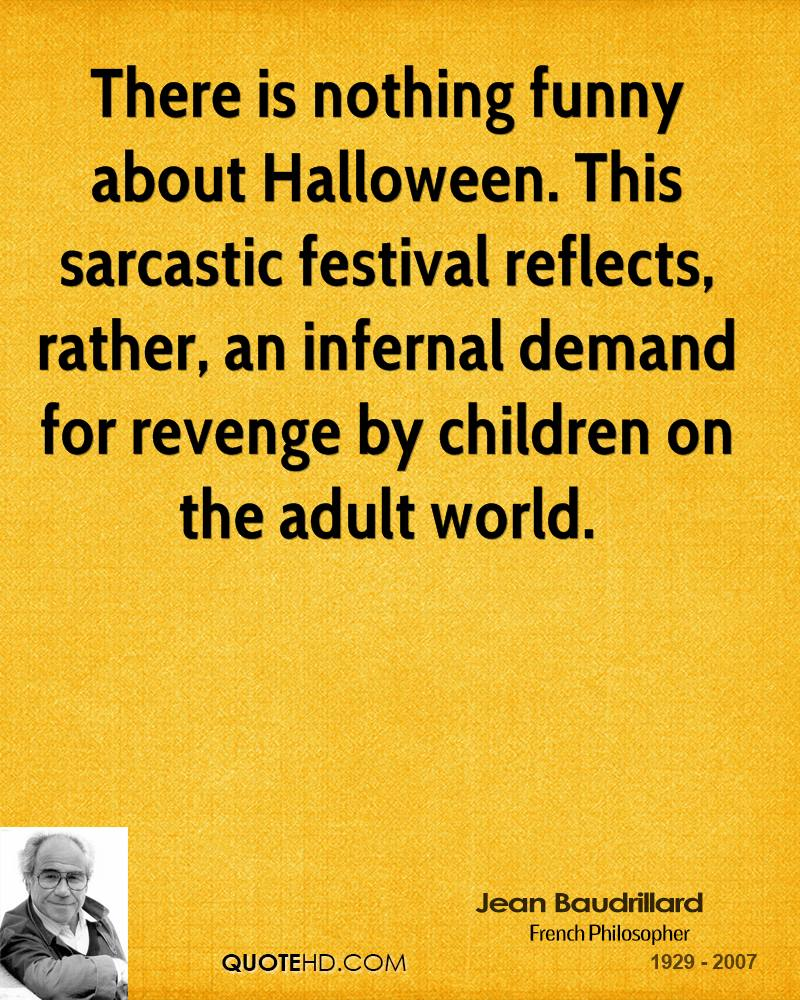 There Is Nothing Funny About Halloween. This Sarcastic Festival Reflects,  Rather, An Infernal