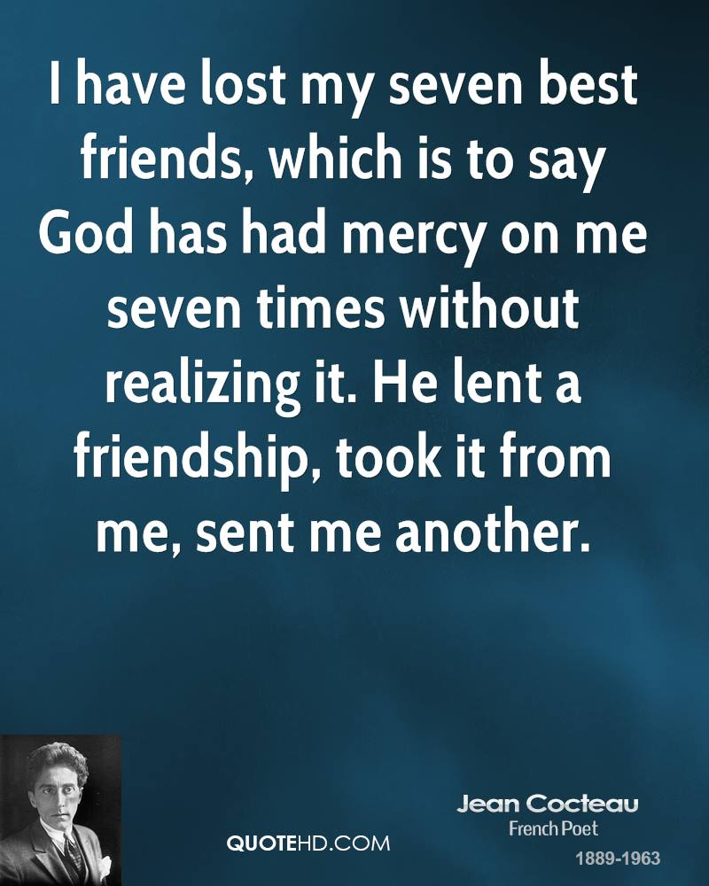 Quotes About Losing A Best Friend Friendship Jean Cocteau Friendship Quotes  Quotehd