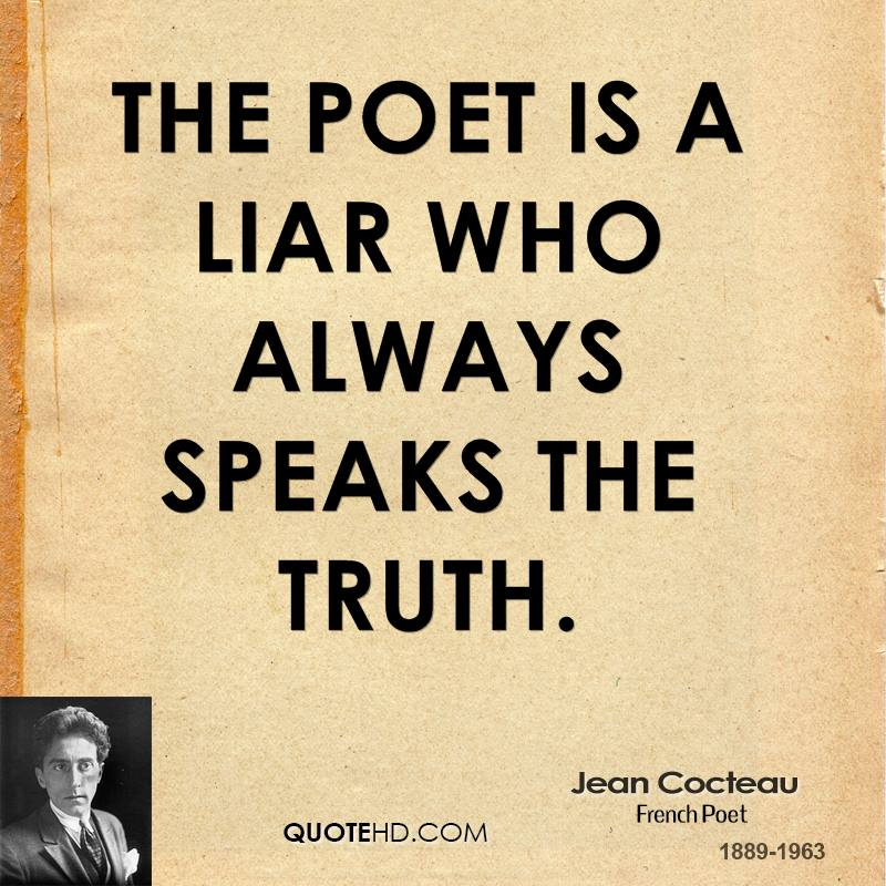 The poet is a liar who always speaks the truth.