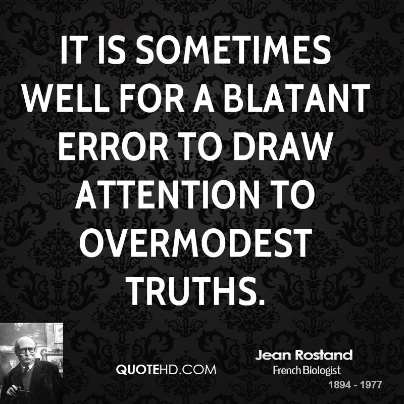 It is sometimes well for a blatant error to draw attention to overmodest truths.