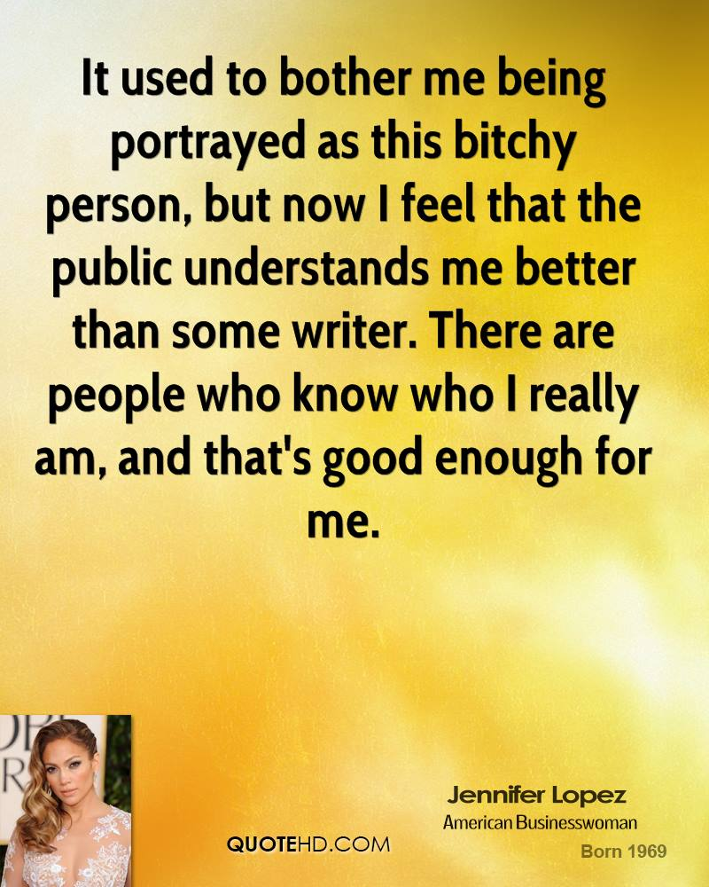Bitchy Quotes Jennifer Lopez Quotes  Quotehd