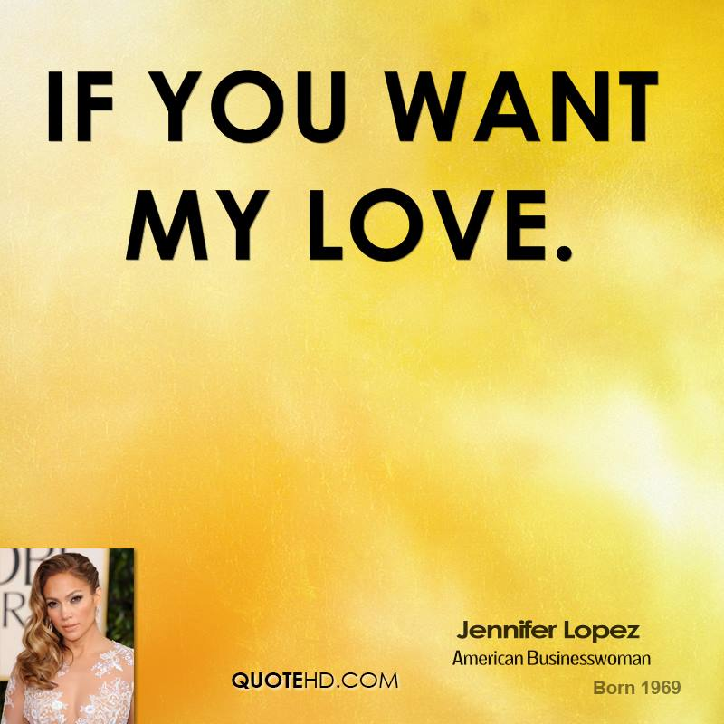 I Love You Jennifer Quotes : Jennifer Lopez Quotes QuoteHD