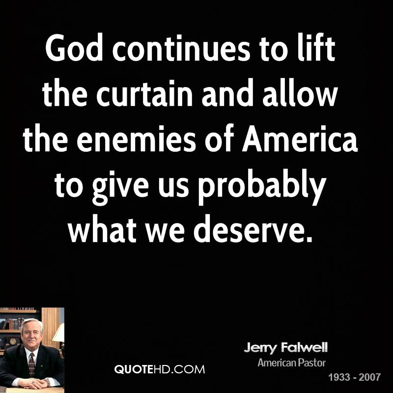 God continues to lift the curtain and allow the enemies of America to give us probably what we deserve.