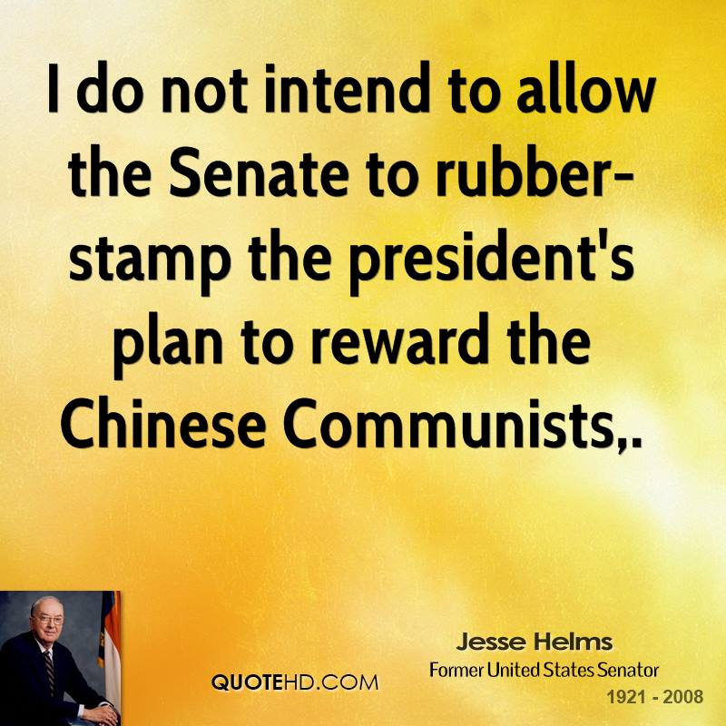 I do not intend to allow the Senate to rubber-stamp the president's plan to reward the Chinese Communists.