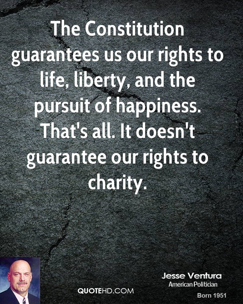 Life Liberty And The Pursuit Of Happiness Quote Stunning Jesse Ventura Happiness Quotes  Quotehd