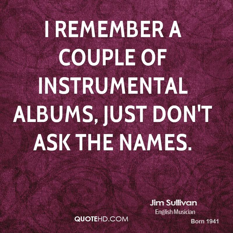 I remember a couple of instrumental albums, just don't ask the names.