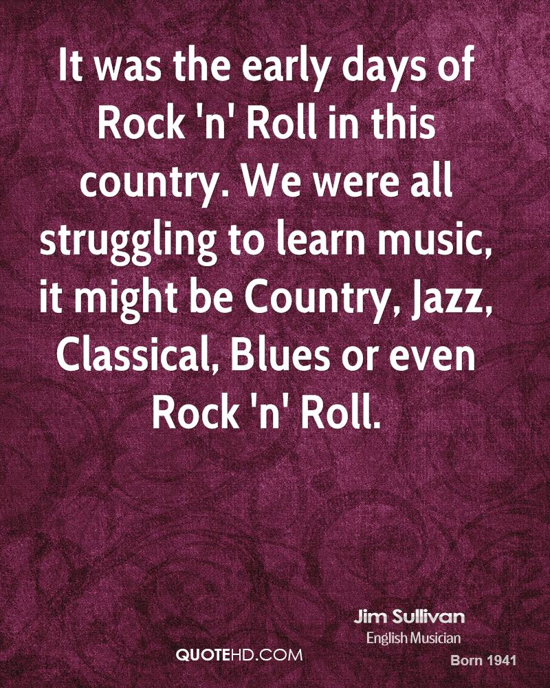 It was the early days of Rock 'n' Roll in this country. We were all struggling to learn music, it might be Country, Jazz, Classical, Blues or even Rock 'n' Roll.