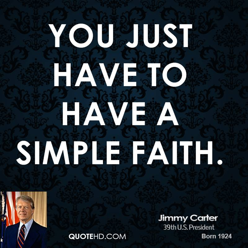 You just have to have a simple faith.