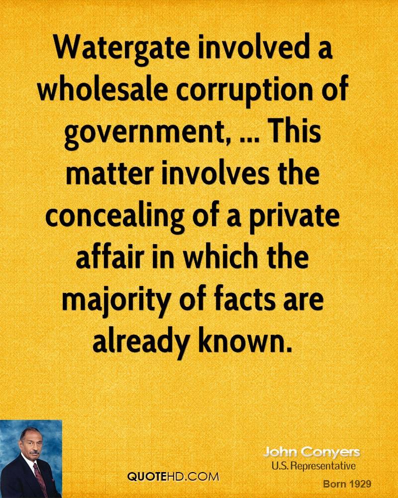 Watergate involved a wholesale corruption of government, ... This matter involves the concealing of a private affair in which the majority of facts are already known.