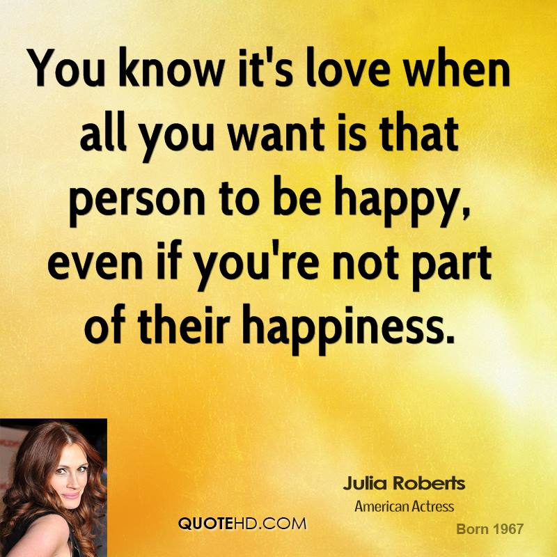 You Know You Re In Love When Quotes: Julia Roberts Love Quotes