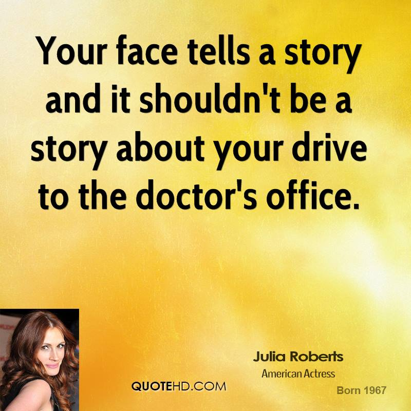 Your face tells a story and it shouldn't be a story about your drive to the doctor's office.
