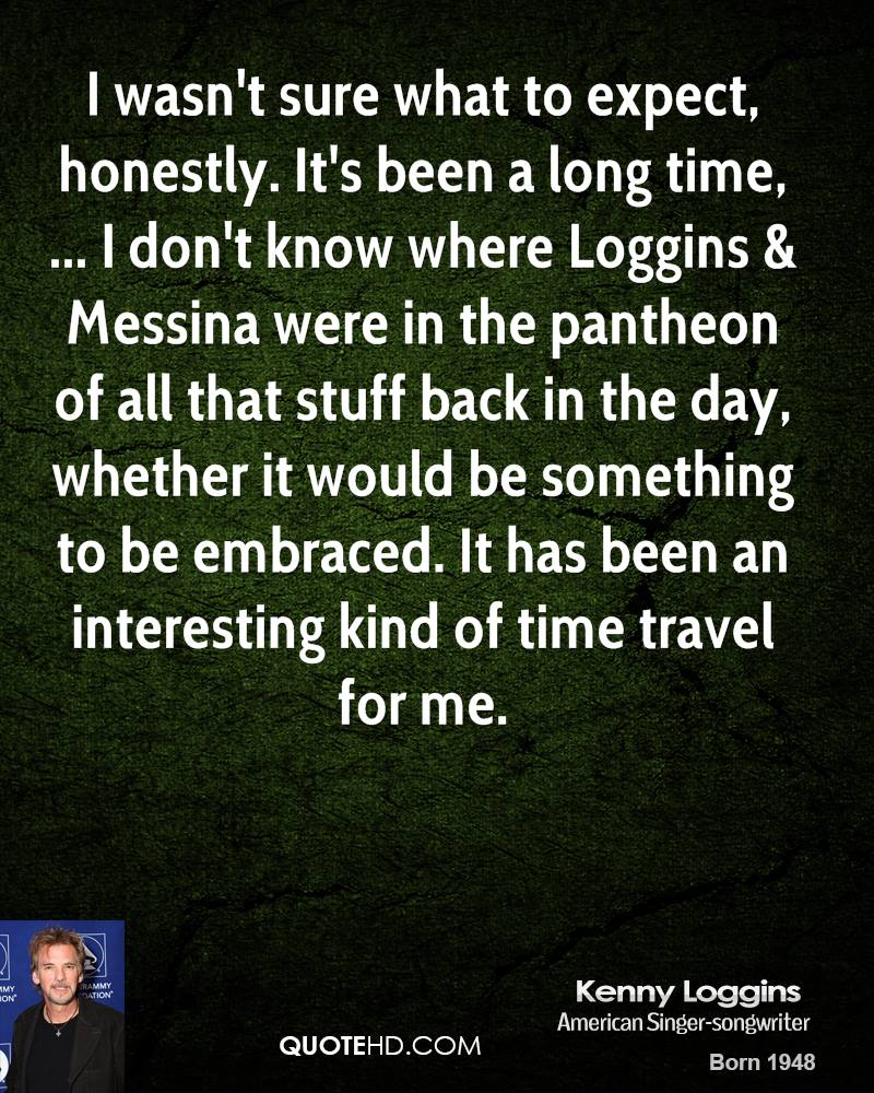 Its Been A Long Time Quotes: Kenny Loggins Quotes