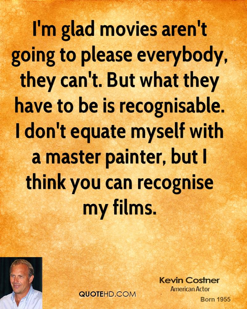 Quotes You Can Please Everyone: Kevin Costner Movies Quotes