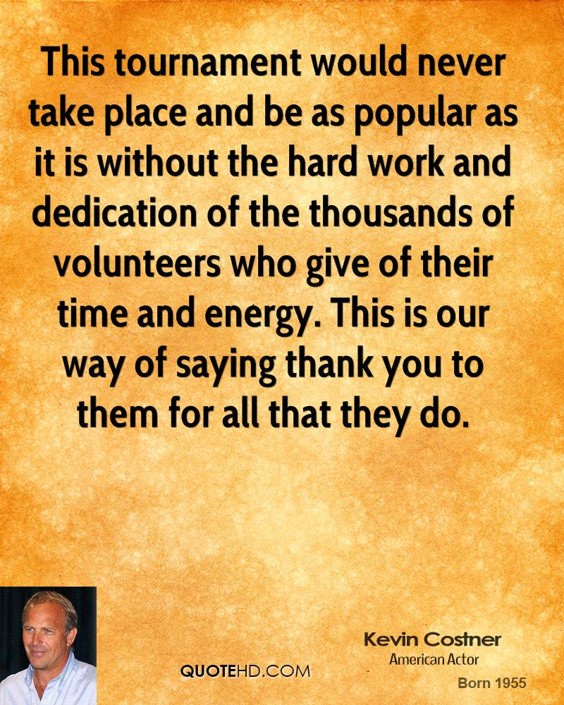 Thank You Quotes For Hard Work And Dedication: Kevin Costner Quotes