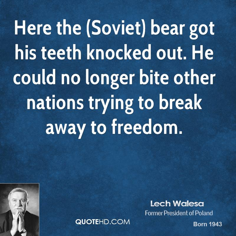 Here the (Soviet) bear got his teeth knocked out. He could no longer bite other nations trying to break away to freedom.