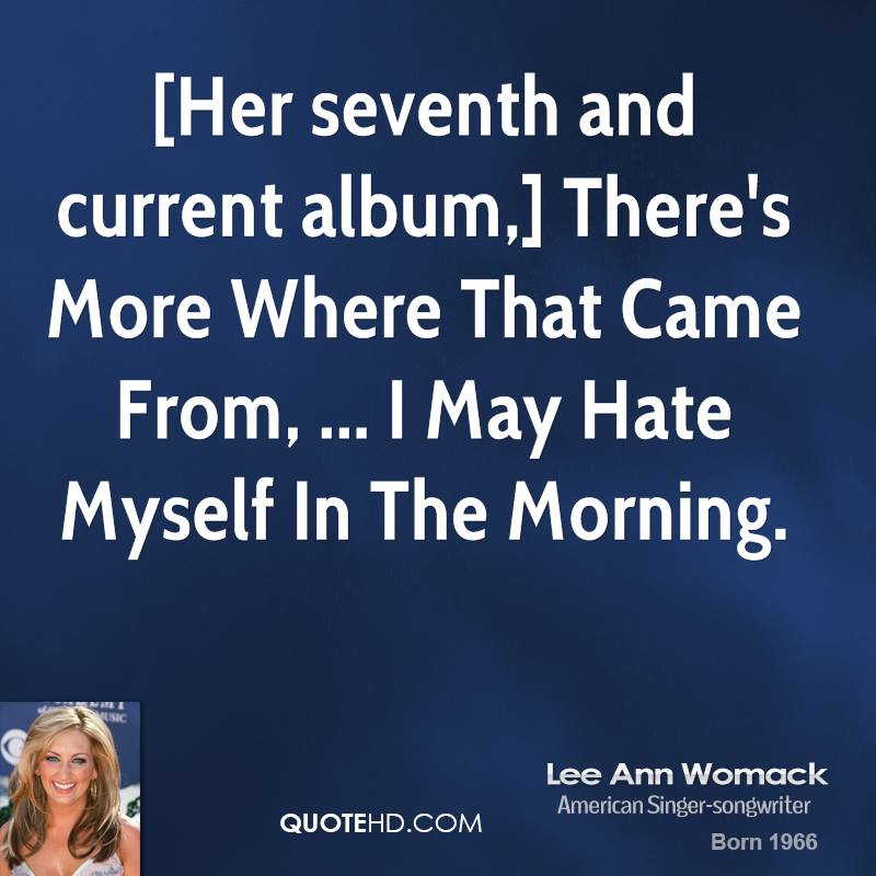 Hate Quotes For Her: Lee Ann Womack Quotes