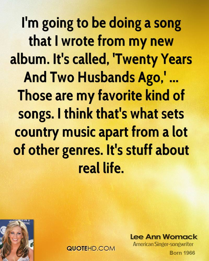 New Year Music Quotes: Lee Ann Womack Husband Quotes