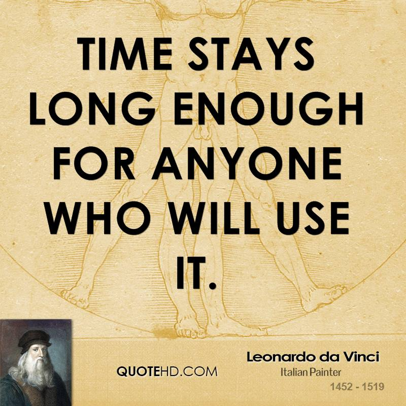 Time stays long enough for anyone who will use it.