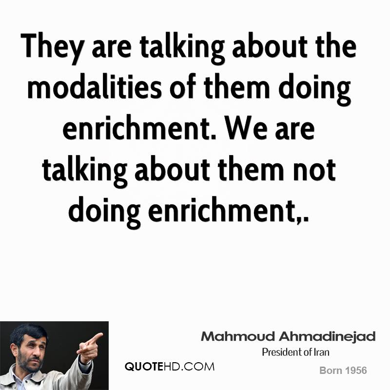 They are talking about the modalities of them doing enrichment. We are talking about them not doing enrichment.