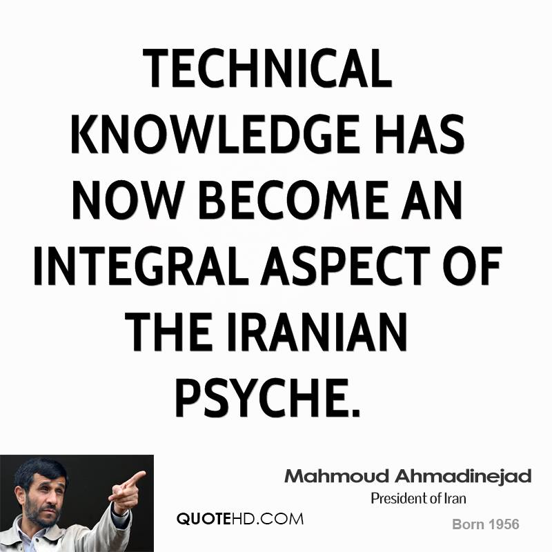 Technical knowledge has now become an integral aspect of the Iranian psyche.