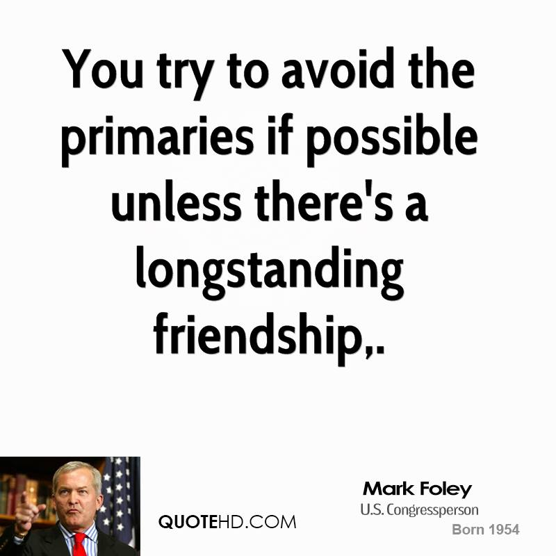 You try to avoid the primaries if possible unless there's a longstanding friendship.