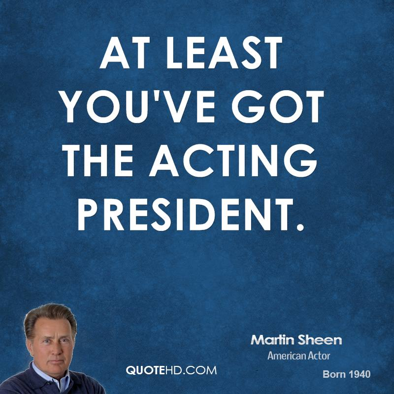 At least you've got the acting president.