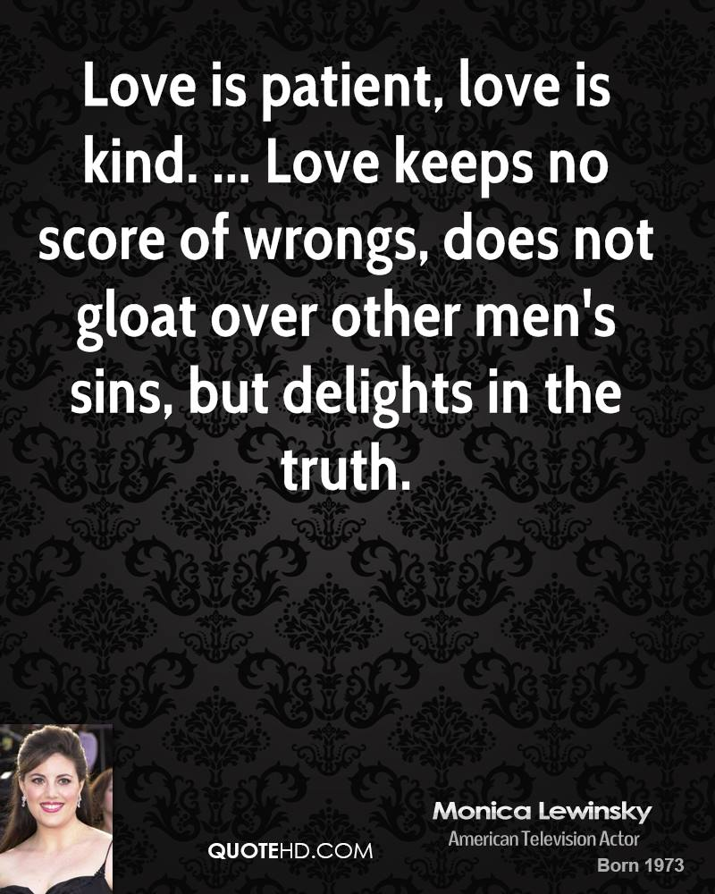 Love Is Patient Love Is Kind Quote: Monica Lewinsky Quotes