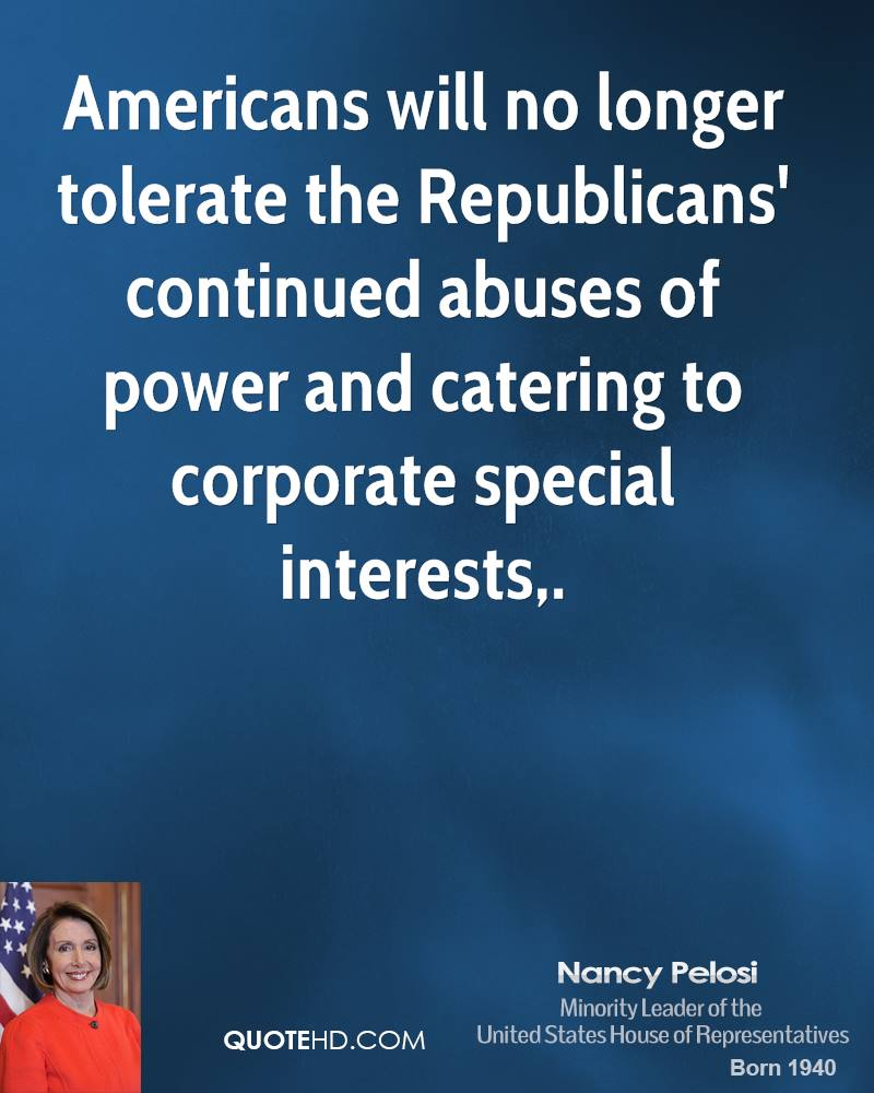 Americans will no longer tolerate the Republicans' continued abuses of power and catering to corporate special interests.