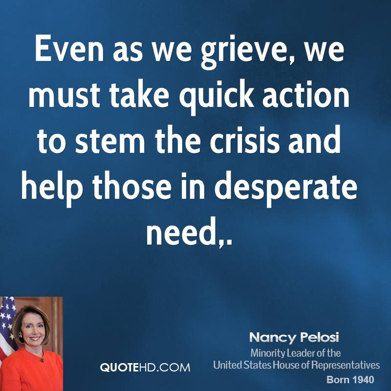 Even as we grieve, we must take quick action to stem the crisis and help those in desperate need.