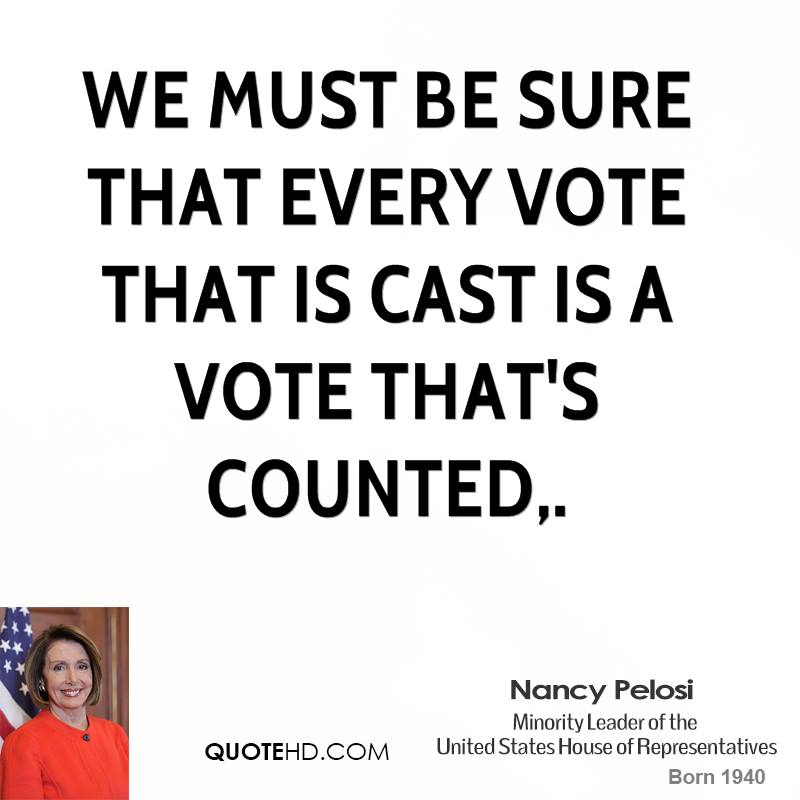 We must be sure that every vote that is cast is a vote that's counted.