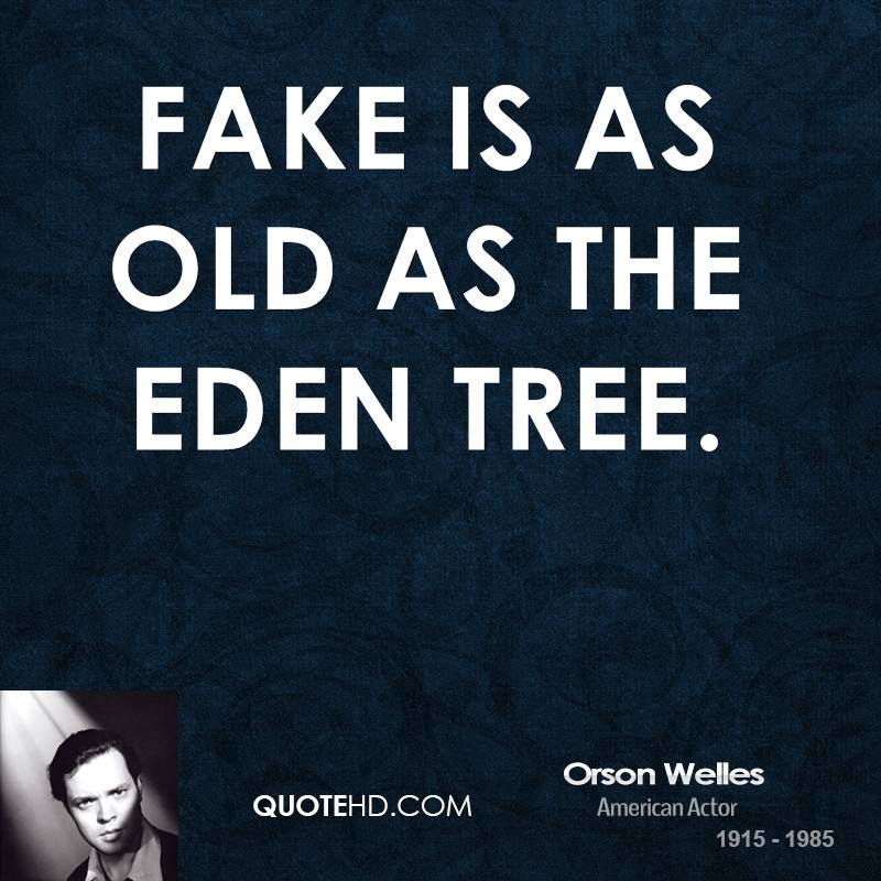 Fake is as old as the Eden tree.