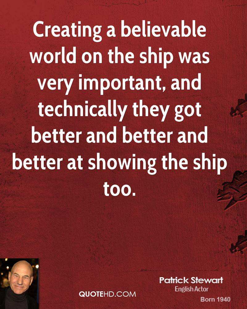 Creating a believable world on the ship was very important, and technically they got better and better and better at showing the ship too.