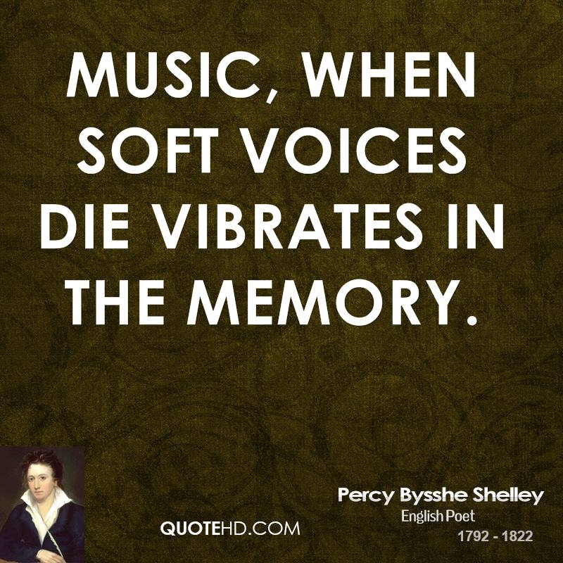Music, when soft voices die Vibrates in the memory.