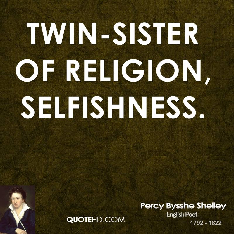 Twin-sister of Religion, Selfishness.