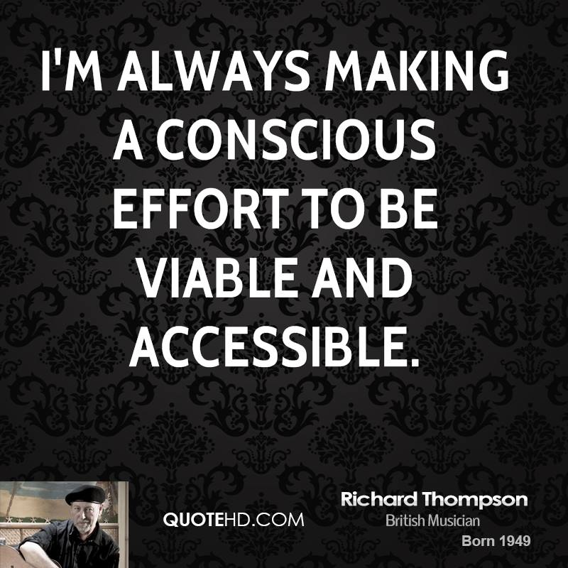 I'm always making a conscious effort to be viable and accessible.