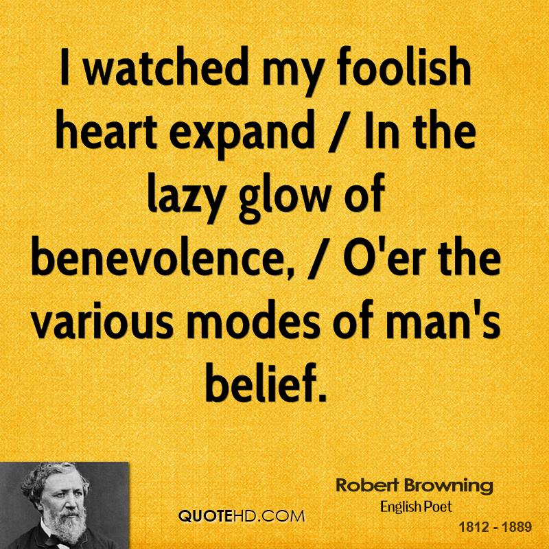 I watched my foolish heart expand / In the lazy glow of benevolence, / O'er the various modes of man's belief.