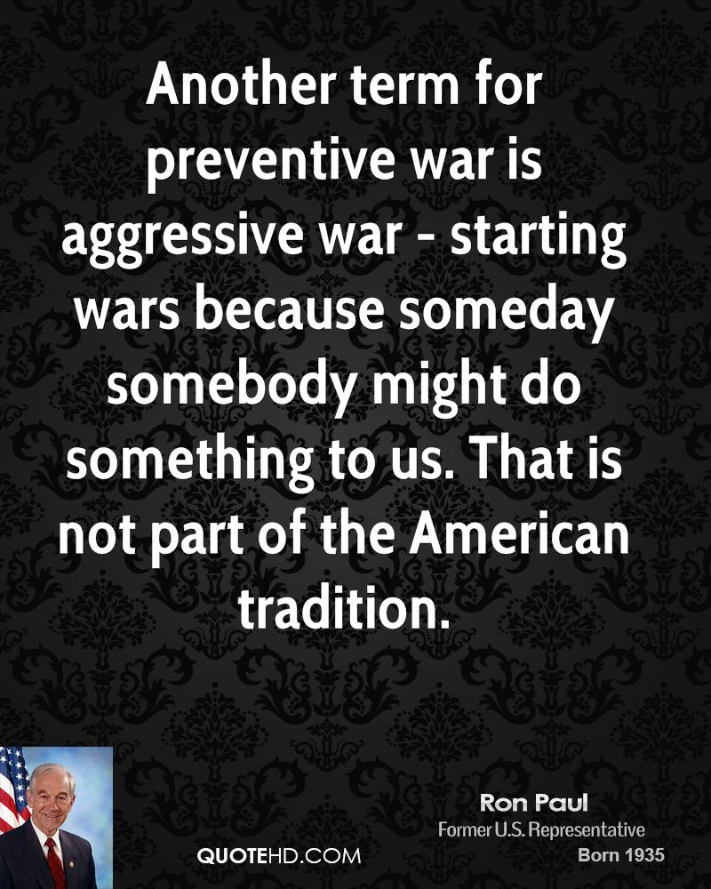 Aggressive Quotes Ron Paul War Quotes  Quotehd