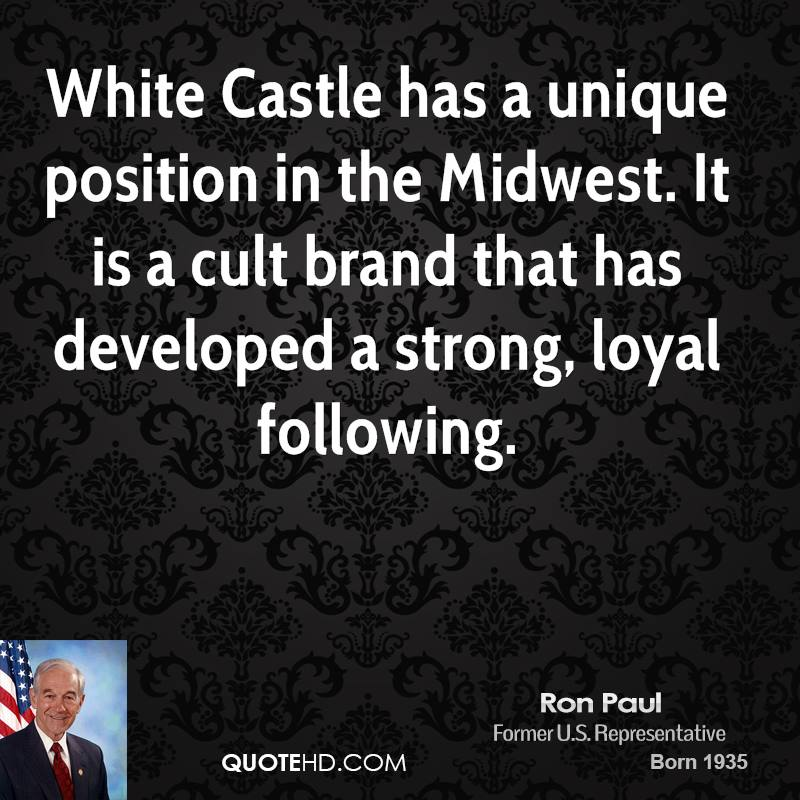White Castle has a unique position in the Midwest. It is a cult brand that has developed a strong, loyal following.