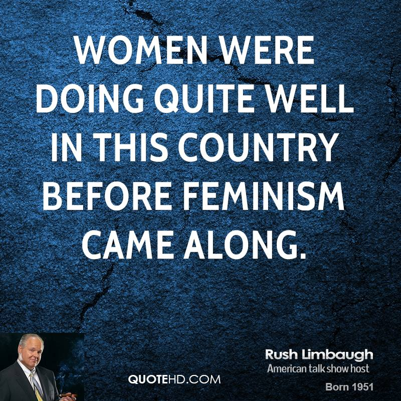 Women were doing quite well in this country before feminism came along.