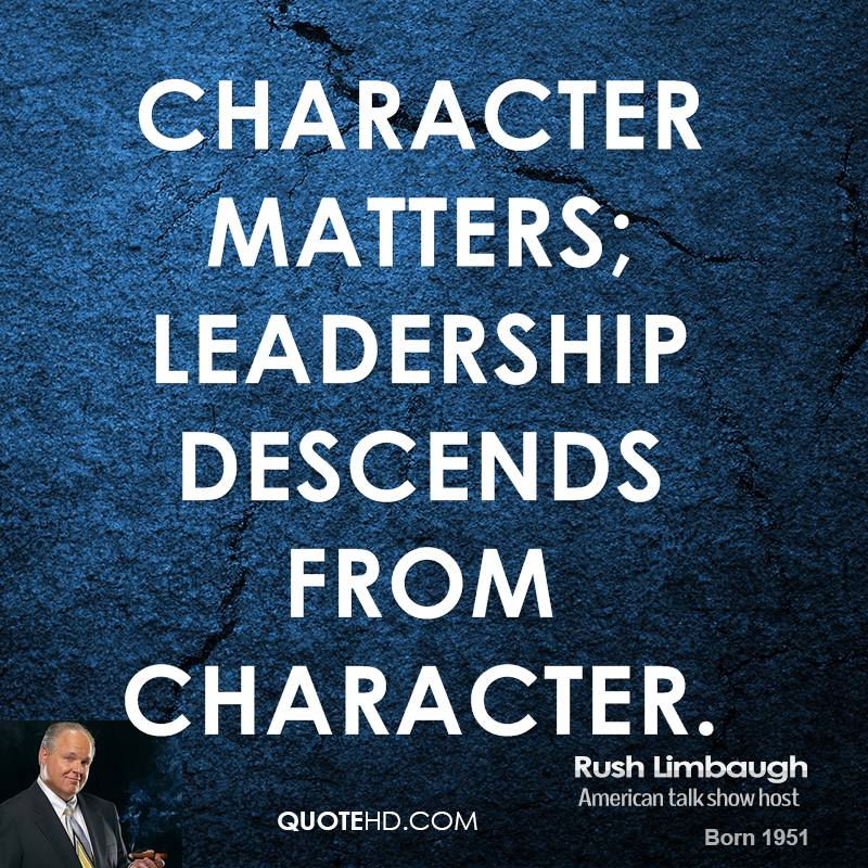 leadership character The best leaders, the most cherished and valued people are the ones with both great competencies and the same time exhibit the greatest of character they are.