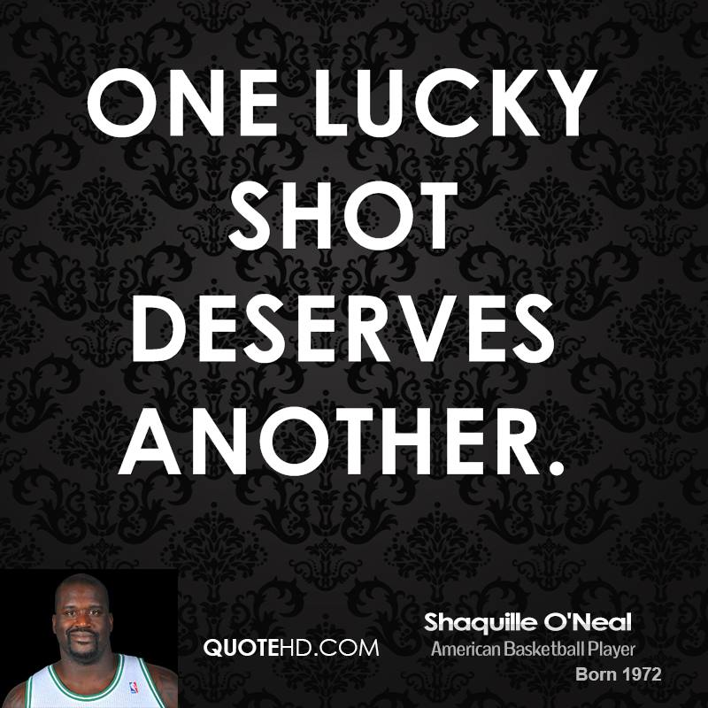 One lucky shot deserves another.