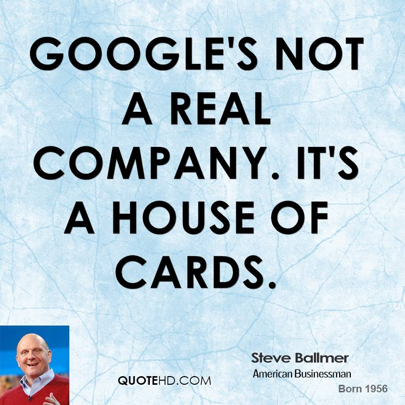 Best House Of Cards Quotes: Steve Ballmer Quotes