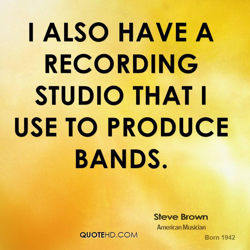 I also have a recording studio that I use to produce bands.