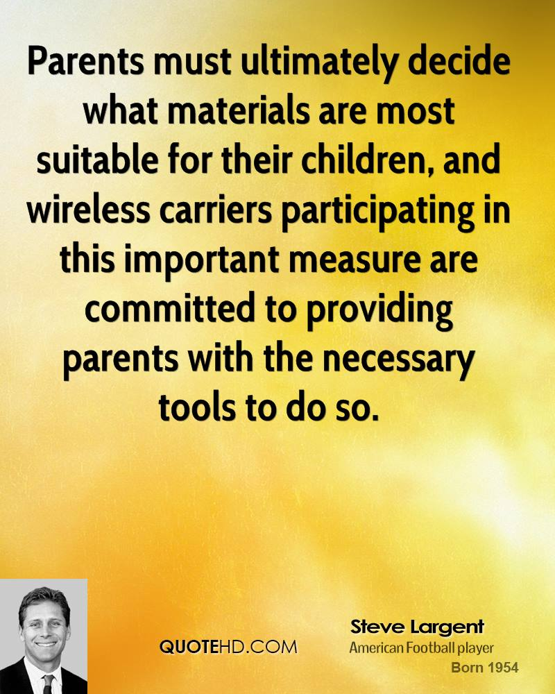 Parents must ultimately decide what materials are most suitable for their children, and wireless carriers participating in this important measure are committed to providing parents with the necessary tools to do so.