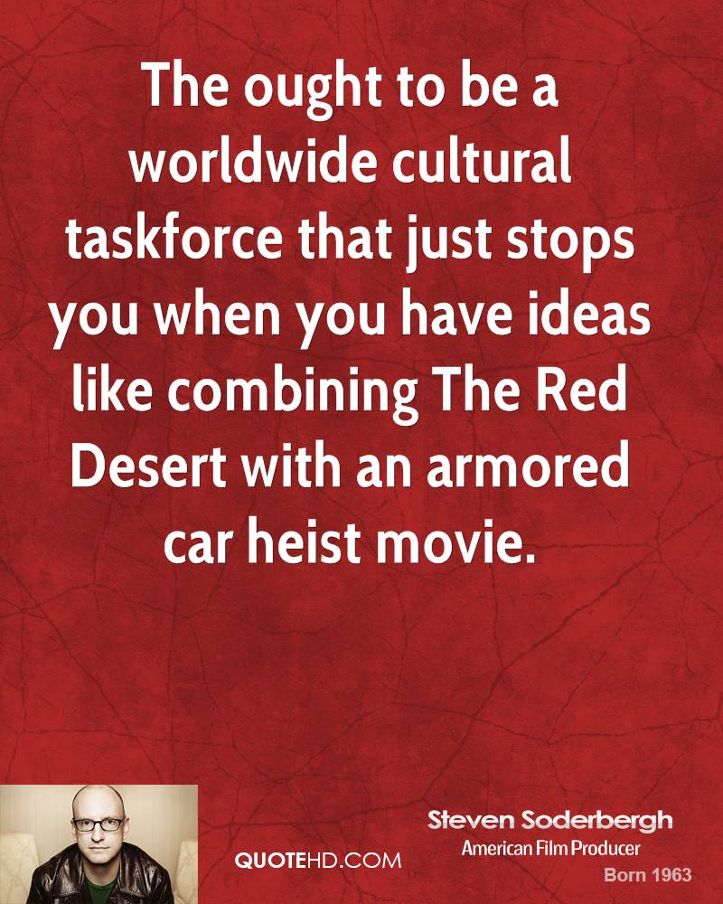 The ought to be a worldwide cultural taskforce that just stops you when you have ideas like combining The Red Desert with an armored car heist movie.