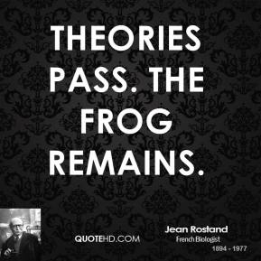 Theories pass. The frog remains.