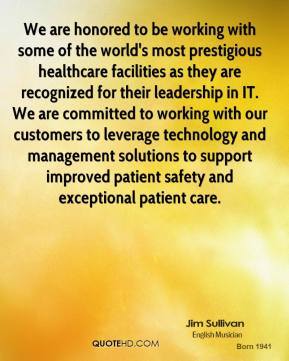 We are honored to be working with some of the world's most prestigious healthcare facilities as they are recognized for their leadership in IT. We are committed to working with our customers to leverage technology and management solutions to support improved patient safety and exceptional patient care.