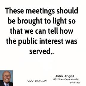 These meetings should be brought to light so that we can tell how the public interest was served.