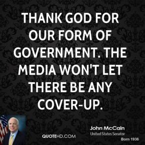 Thank God for our form of government. The media won't let there be any cover-up.